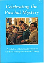 Celebrating the paschal mystery : a syllabus…