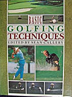 Basic Golfing Techniques (A Quintet Book) by…