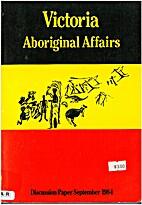 Victoria Aboriginal Affairs- Discussion…