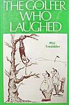 The Golfer Who Laughed by Phil Tresidder