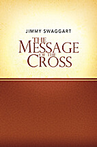 The Message of the Cross by Jimmy Swaggart