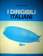 I dirigibili italiani by Giuseppe Pesce