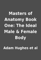 Masters of Anatomy Book One: The Ideal Male…