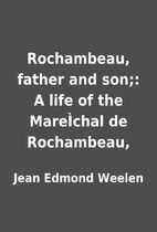 Rochambeau, father and son;: A life of the…