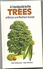 A Handguide to the Trees of Britain and…