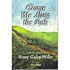 Dance Me Along the Path by Nancy Miller