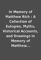 In Memory of Matthew Rich : A Collection of…
