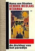 Hendrik Nicolaas Werkman : de drukker van…