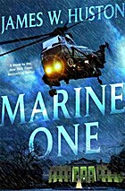 Marine One by James Huston