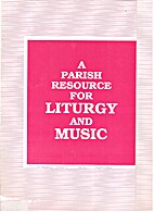 A parish resource for liturgy and music :…