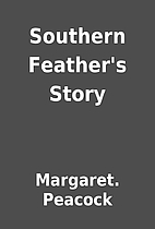 Southern Feather's Story by Margaret.…