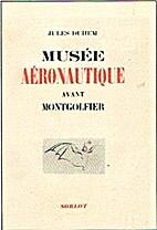 Musee Aeronautique Avant Montgolfier by…