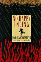 No Happy Ending by II Paco Ignacio Taibo