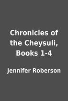 Chronicles of the Cheysuli, Books 1-4 by…