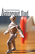 Astronaut Dad by David Hopkins and Brent…