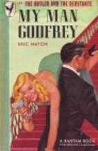 My Man Godfrey by Eric Hatch