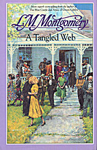 Tangled Web by L.M. Montgomery