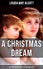 A Christmas Dream & Other Christmas Stories…