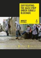 Suffocating : the Gaza strip under Israeli…