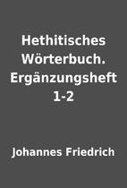 Hethitisches Wörterbuch. Ergänzungsheft…