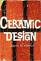 Ceramic Design. by John B. Kenny