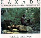 Kakadu: Looking After the Country the…