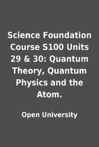 Science Foundation Course S100 Units 29 &…