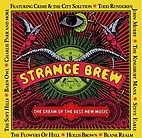Strange Brew: The Cream of the Best New…