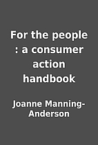 For the people : a consumer action handbook…