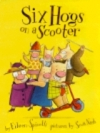 Six Hogs on a Scooter by Eileen Spinelli