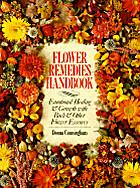 Flower Remedies Handbook: Emotional Healing…