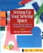 Setting Up Your Sewing Space: From Small…