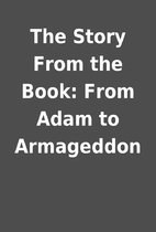 The Story From the Book: From Adam to…
