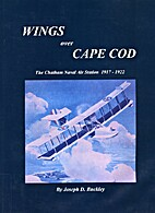 Wings over Cape Cod: The Chatham Naval Air…