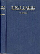 Bible Names, Pronunciations and Meanings. by…