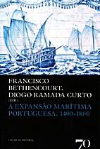 A expansão marítima portuguesa, 1400-1800…