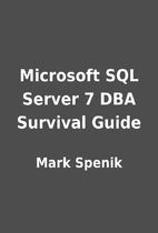 Microsoft SQL Server 7 DBA Survival Guide by…