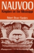 Nauvoo: Kingdom on the Mississippi by Robert…