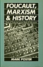 Foucault, Marxism, and History: Mode of…