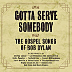 Gotta Serve Somebody: The Gospel Songs of…