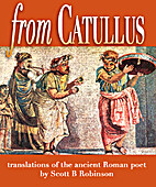 From Catullus by Scott B Robinson