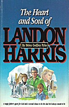 The Heart and Soul of Landon Harris by Helen…