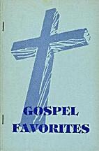 Gospel Favorites: a Collection of Gospel…