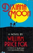 Dixiana Moon by William Price Fox