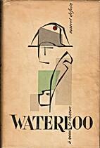 Waterloo A nous la chance ! by Marcel…