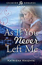 As If You Never Left Me (Crimson Romance) by…