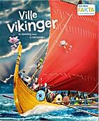 Ville Vikinger : en vanvittig reise til…