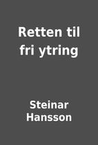 Retten til fri ytring by Steinar Hansson