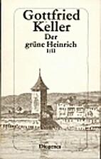 Der grüne Heinrich : erster und zweiter…