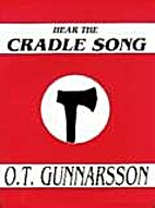Hear The Cradle Song by O.T. Gunnarsson